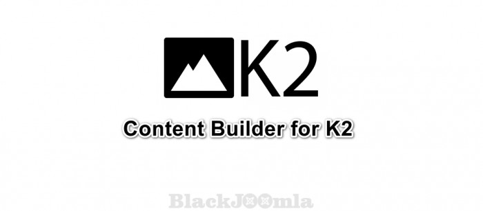 Content Builder for K2 1.0.1 b0014